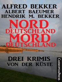 Norddeutschland, Morddeutschland: Krimi Sammelband Extra Edition