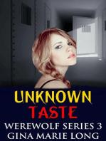 Unknown Taste (Werewolf Series, #3)
