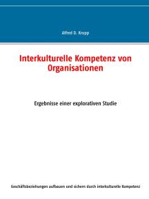 Interkulturelle Kompetenz von Organisationen: Ergebnisse einer explorativen Studie
