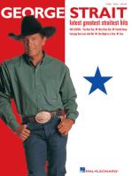 George Strait - Latest Greatest Straitest Hits