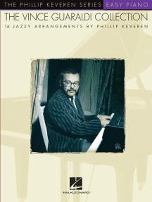 The Vince Guaraldi Collection: arr. Phillip Keveren The Phillip Keveren Series Easy Piano