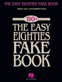 The Easy Eighties Fake Book: 100 Songs in the Key of C