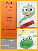 Karl - Eine Kröte geht ihren Weg Teil 1 Neuauflage