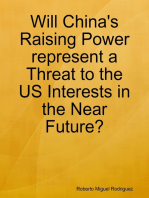 Will China's Raising Power Represent a Threat to the US Interests In the Near Future?