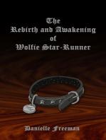 The Rebirth and Awakening of Wolfie Star-Runner