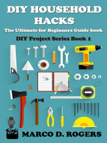 DIY Household Hacks : The Ultimate for Beginners Guide (DIY Project Series, #1)