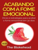 Acabando Com A Fome Emocional - Dicas e Estratégias Para Inibir a Fome Emocional