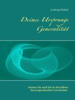 Deines Ursprungs Generalität