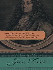 The Complete Plays of Jean Racine: Volume 5: Britannicus