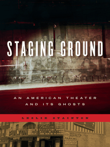 Staging Ground: An American Theater and Its Ghosts