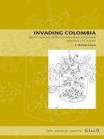 Invading Colombia: Spanish Accounts of the Gonzalo Jiménez de Quesada Expedition of Conquest