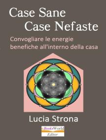 Case Sane, Case Nefaste