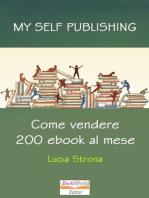 My Self Publishing. Come vendere 200 ebook al mese