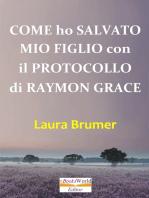 Come ho Salvato mio Figlio con il Protocollo di Raymon Grace