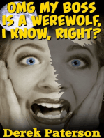OMG My Boss Is A Werewolf, I Know, Right?