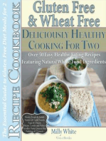 Gluten Free & Wheat Free Deliciously Healthy Cooking For Two (Wheat Free Gluten Free Diet Recipes for Celiac / Coeliac Disease & Gluten Intolerance Cook Books, #3)