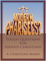 MODERN PHARISEES? Tough Questions for Serious Christians