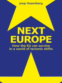 Next Europe: How The EU Can Survive In A World Of Tectonic Shifts