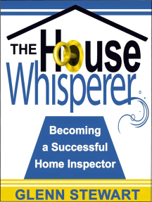 The House Whisperer, Becoming a Successful Home Inspector