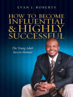 How to Become Influential and Highly Successful