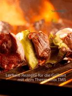 Leckere Rezepte für die Grillzeit mit dem Thermomix TM5