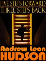 Five Steps Forward, Three Steps Back