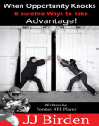 When Opportunity Knocks, 8 Surefire Ways to Take Advantage! Free download PDF and Read online