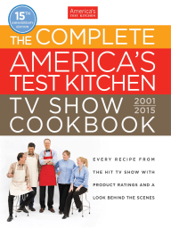 The Complete America's Test Kitchen TV Show Cookbook 2001-2015