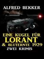 Zwei Alfred Bekker Krimis - Eine Kugel für Lorant & Bluternte 1929
