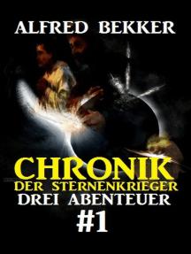 Chronik der Sternenkrieger: Drei Abenteuer #1: Drei Sternenkrieger Romane, #1