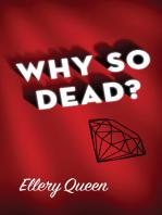 Why So Dead?