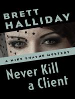 Never Kill a Client