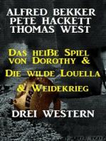 Das heiße Spiel von Dorothy & Die wilde Louella & Weidekrieg