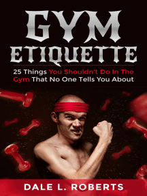 Gym Etiquette: 25 Things You Shouldn't Do In The Gym That No One Tells You About