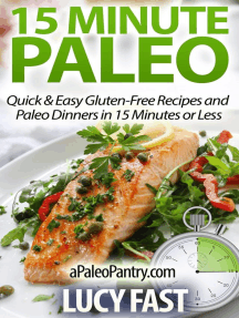 15 Minute Paleo: Quick & Easy Gluten-Free Recipes and Paleo Dinners in 15 Minutes or Less (Paleo Diet Solution Series)