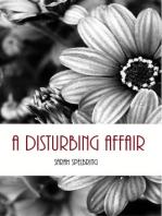 A Disturbing Affair