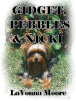 Gidget, Pebbles & Nicki