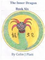 The Inner Dragon Book Six