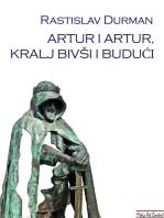 ARTUR I ARTUR, KRALJ BIVSI I BUDUCI