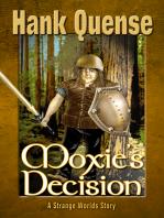 Moxie's Decision