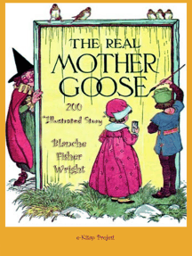 """The Real Mother Goose: """"200 Illustrated Story"""""""