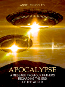 Apocalypse: A Message From the Universal Alliance of the Intergalactic Confederation Regarding the End of the World