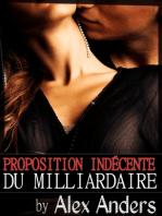 Proposition indécente du milliardaire (Une romance érotique)
