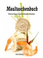Maultaschenbuch - moderne Rezepte eines schwäbischen Klassikers
