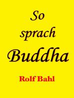 So sprach Buddha