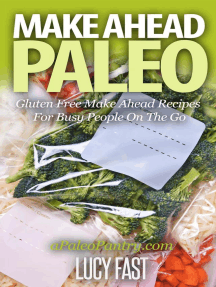 Make Ahead Paleo: Gluten Free Make Ahead Recipes For Busy People On The Go (Paleo Diet Solution Series)