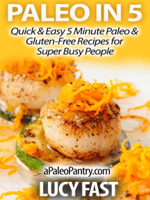 Paleo in 5: Quick & Easy 5 Minute Paleo & Gluten-Free Recipes for Super Busy People (Paleo Diet Solution Series)