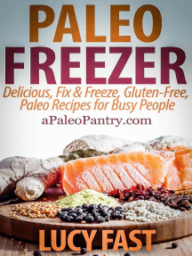 Paleo Freezer: Delicious, Fix & Freeze, Gluten-Free, Paleo Recipes for Busy People: Paleo Diet Solution Series