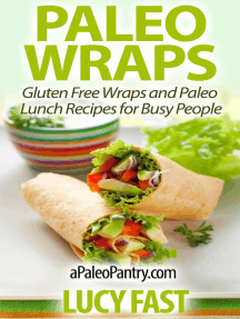 Paleo Wraps: Gluten Free Wraps and Paleo Lunch Recipes for Busy People (Paleo Diet Solution Series)