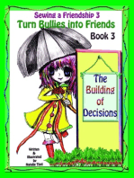 "Sewing a friendship 3 ""Turn Bullies into Friends"" Book 3 ""The Building of Decisions"""